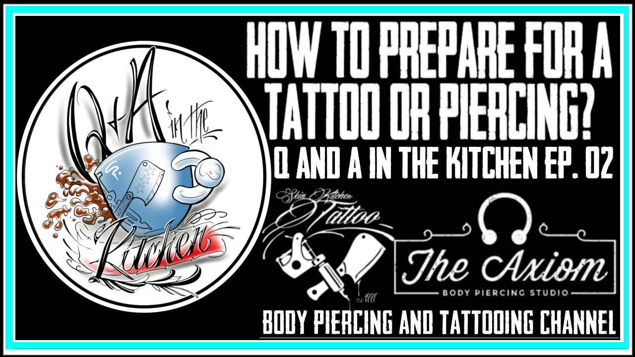Preparing to get Tattooed or Pierced - Q&A In The Kitchen EP02