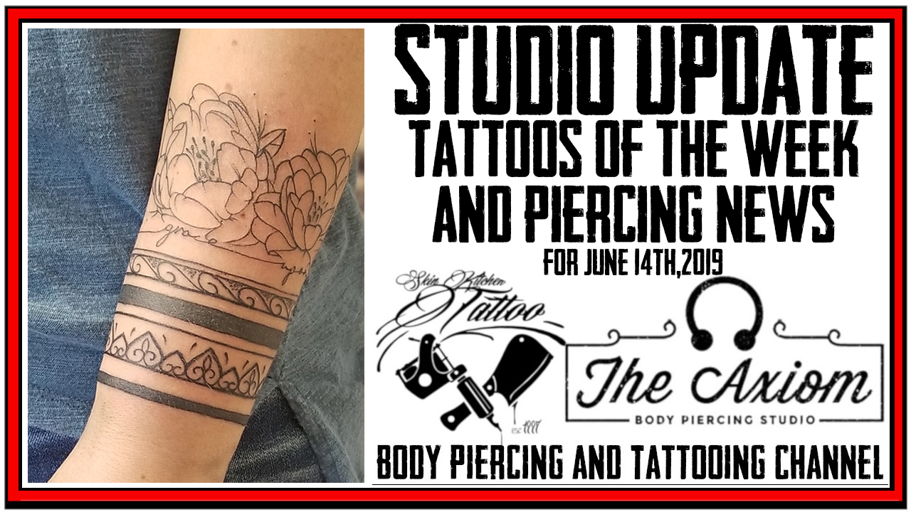 Tattoos of the Week from Jack and Westley and DaVo with the Piercing and Content News - Studio Update for June 14th, 2019