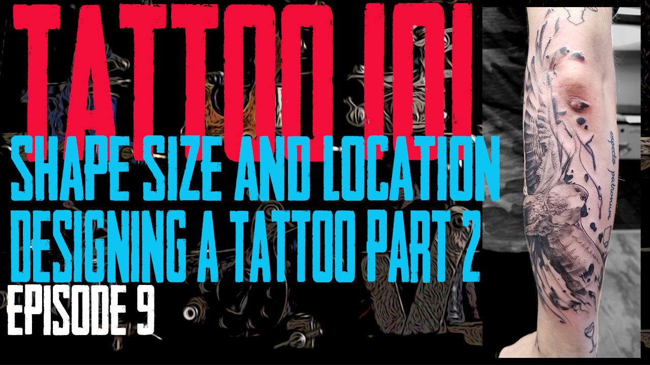 Planing a Tattoo Part 2, Size, Shape and Location - Tattoo 101 EP09 - https://youtu.be/0mtRhqE69HQ