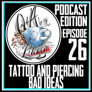 Tattoo and Piercing Bad Ideas Q&A in the Kitchen Podcast EP 26