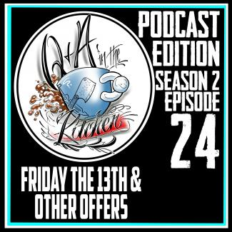 Podcast - Friday the 13th & Other Offer - Q&A in the Kitchen Podcast S02 EP24