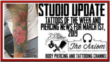 Tattoos of the Week and Piercing News, Studio Update for March 2st, 2019