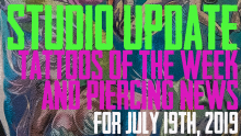 Tattoos of the Week from Jack Lowe and Westley Dickerson and the latest in Piercing and Content News from DaVo. Studio Update for July 19th, 2019 - https://youtu.be/tSN_itqjoAg