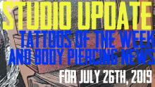 Studio Update with Tattoos of the Week, Piercing News and the Latest Content News for July 26th, 2019 - https://youtu.be/qef5FgXrg_4