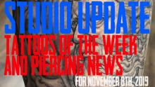 Tattoos of the Week, Piercing and Content News - Studio Update for Nov. 8th, 2019 - https://youtu.be/Ldb4go3LWgc