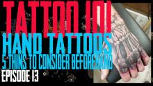 Premieres at 5pm Sunday Jan. 12th, 2019 - Hand Tattoos 5 Things to Consider Beforehand - Tattoo 101 EP 13 - https://youtu.be/rcMYQqWQehc