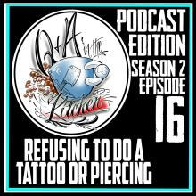 Refusing to Do a Tattoo or Piercing - Q&A in the Kitchen Podcast - S02 EP16