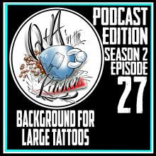 Background For Large Tattoos & Sleeves - Q&A In The Kitchen Podcast - S02 EP27 - https://youtu.be/sLTzhrcvVFY