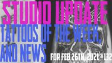 Studio Update #132 - Tattoos of the Week, Piercing & Content News for Feb 26th, 2021 - https://youtu.be/SWN-PXHcwoI