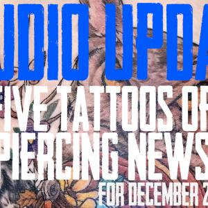 Time to Vote - Top Five Tattoos of 2019 from Jack and Westley, Piercing and Content News from DaVo - Studio Update for December 20th, 2019 - https://youtu.be/igwz8BHvaIs